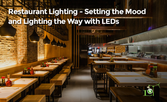 Restaurant Lighting - Setting the Mood and Lighting the Way with LEDs